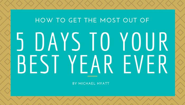 Why I'm taking Michael Hyatt's Best Year Ever 2018