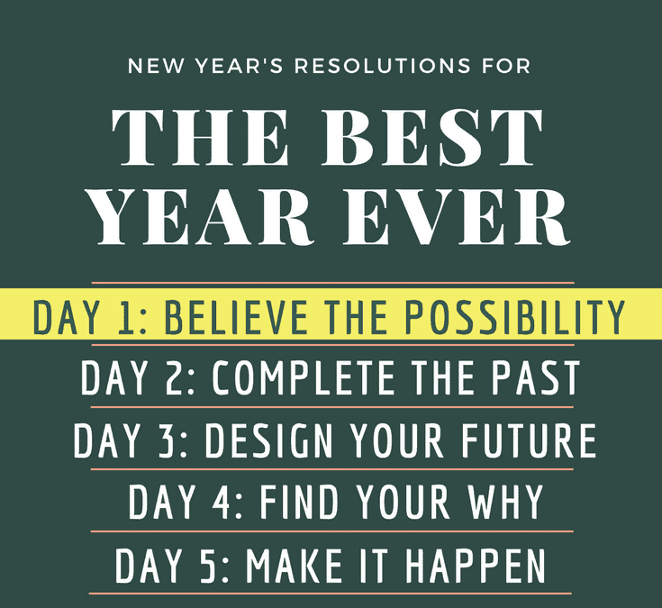 Day 1: 5 Days to your Best Year Ever 2018